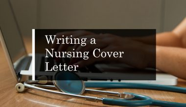 Writing a Nursing Cover Letter